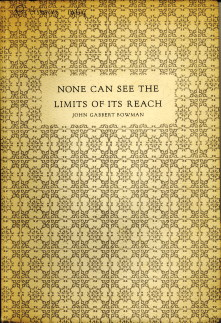 - Non can see the limits of its reach. An informal catalogue for an exhibition of 86 books selected from the Henry Clay Frick Fine Arts Library and held in memory of John Gabbert Bowman 1879-1963 chancellor of the Univ. of Pittsburgh 1921- 1945