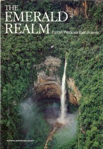 - The emerald realm. Earth's precious rain forests