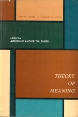 LEHRER, ADRIENNE AND KEITH (EDITED BY) - Theory of meaning