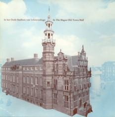 - In het Oude Stadhuis van 's Gravenhage / In The Hague Old Town Hall