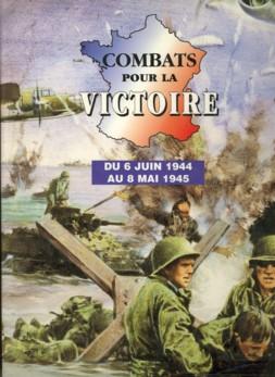 - Cobats pour la Victoire du 6 juin 1944 au 8 mai 1945