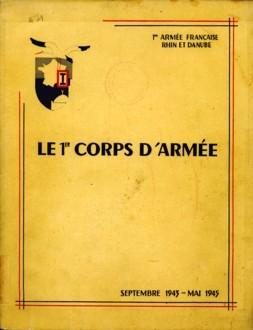 - Le 1er Corps d'Armée. Septembre 1943 - mai 1945
