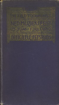 - Officieele Feestgids. Nederlandsch Muziekfeest. Amsterdam 25 juni - 1 juli 1912