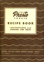 - National Presto cooker. Its care and operation with cooking instructions, time tables and recipes