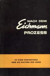- Nach dem Eichmann Prozess zu einer Kontroverse über die Haltung der Juden