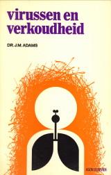 ADAMS, DR. J.M - Virussen en verkoudheid een moderne plaag