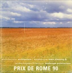 - Prix de Rome 90. Architectuur/architecture/ stedebouw town planning & landschapsarchitectuur landscpae architecture