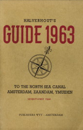 - Halverhout's guide 1963 to the North Sea Canal, Amsterdam, Zaandam, Ymuiden. Seventy first year