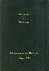 - Rose Cohn zum Gedenken. Erinnerungen und Gedichte 1902 - 1981