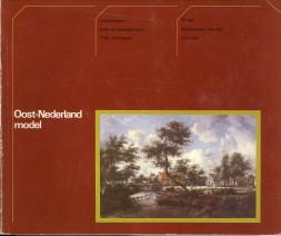 - Oost Nederland model. landschappen, stads- en dorpsgezichten 17e - 19e eeuw