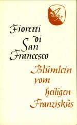 - Blümlein vom heiligen Franziskus (Fioretti di San francesco)
