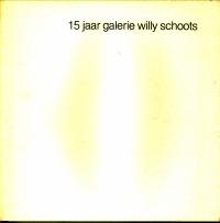 - 15 Jaar Galerie Willy Schoots