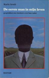 Afbeelding van tweedehands boek: ARNDT, KARIN-De eerste man in mijn leven. Gesprekken met dochters over hun vader