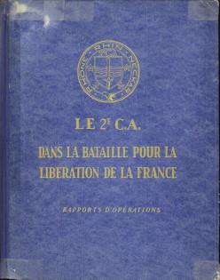 - Le 2e C.A. dans la bataille pour la liberation de la France. Rapports d'opérations