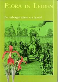 - Flora in Leiden. De verborgen tuinen van de stad