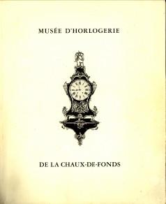 - Musée d'Horlogerie de La Chaux-de-Fonds