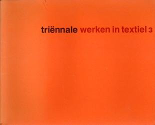 - Triënale. Werken in textiel 3. Hedendaagse Nederlandse wandtapijten, lappenkleden en textielplastieken