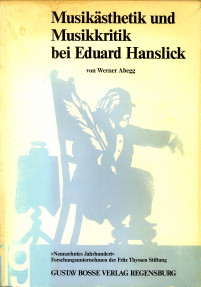 ABEGG, WERNER - Musikästhetik und Musikkritik bei Eduard Hanslick
