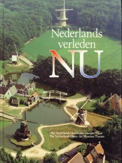- Nederlands verleden nu. Het Nederlands Openluchtmuseum 75 jaar / The Netherlands Open-Air Museum 75 years