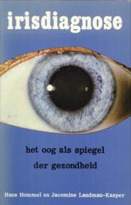 Afbeelding van tweedehands boek: HOMMEL, HANS / LANDMAN-KASPER, JACOMINE-Irisdiagnose. Het oog als spiegel der gezondheid. Met tips voor gezondheid en dieet