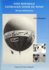Afbeelding van tweedehands boek: HEYLIGERS, ELISE-Nini Boesman gedragen door de wind. 50 Jaar ballonvaren