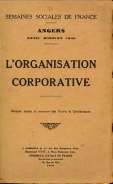 - L'Organisation corporative. Compte rendu in extenso des cours et conférences. Semaines sociales de France. Angers XXVIIe session 1935