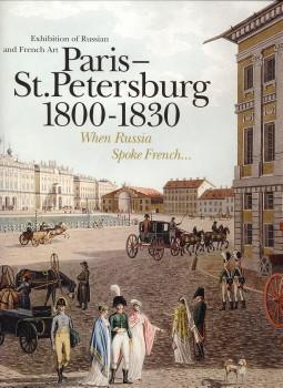 - Paris-Saint Petersburg 1800 - 1830. When Russia spoke French