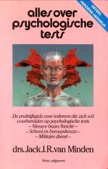 Afbeelding van tweedehands boek: MINDEN, DRS. JACK J.R. VAN-Alles over psycholigische tests