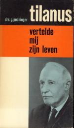 Afbeelding van tweedehands boek: PUCHINGER, DRS. G-Tilanus vertelde mij zijn leven