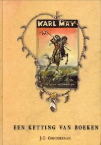 OOSTERBAAN, J.C - Een ketting van boeken.  handleiding voor Karl May boekenverzamelaars , met bibliografisch karakter.
