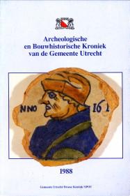 - Archeologische en Bouwhistorische Kroniek van de gemeente Utrecht 1988