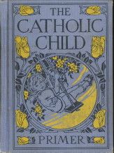 WEIDER, RENA A AND MCEVOY, MONSIGNOR CHARLES F - The catholic child. Primer