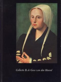 N.A - Collectie B. De Geus Van Den Heuvel. Schilderijen - aquarellen - etsen. 2 delen (tekst & afbeeldingen).