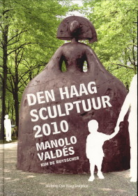 - Den Haag sculptuur 2010. Manolo Valdes; Kim de Ruysscher