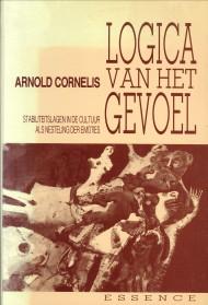 Afbeelding van tweedehands boek: CORNELIS, ARNOLD-Logica van het gevoel. Stabiliteitslagen in de cultuur als nesteling der emoties. Essay