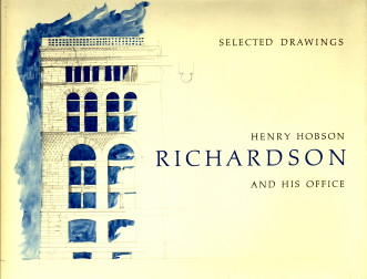 WICK, PETER A.ET AL - H.H. Richardson and his office. A centennial of his move to Boston 1974. Selected drawings