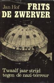Afbeelding van tweedehands boek: HOF, JAN-Frits de zwerver. Twaalf jaar strijd tegen de nazi-terreur