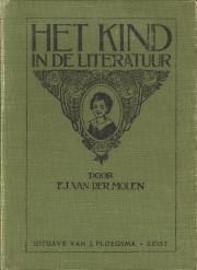 Afbeelding van tweedehands boek: MOLEN, F.J. VAN DER (BIJEENGEBRACHT DOOR)-Het kind in de literatuur. Tweede bundel