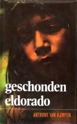Afbeelding van tweedehands boek: KAMPEN, ANTHONY VAN-Geschonden eldorado