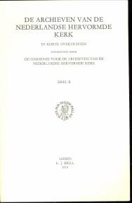 - De archieven van de Nederlandse Hervormde kerk in korte overzichten deel I en II