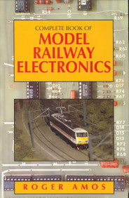 AMOS, ROGER - Complete Book of Model railway Electronics