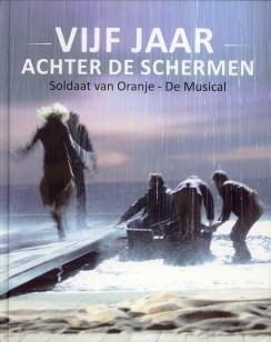 LUTGERT, ALIEKE.EN ANDEREN (SAMENSTELLING) - Vijf jaar achter de schermen. Soldaat van Oranje - De Musical
