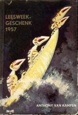 Afbeelding van tweedehands boek: KAMPEN, ANTHONY VAN-Leesweek geschenk 1957. Een novelle