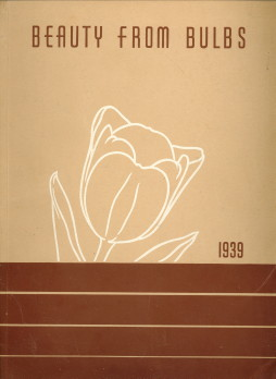 - Beauty from bulbs presenting superior varieties of flowering bulbs for outdoor and indoor culture of proven merit 1939
