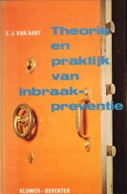 AART, L.J. VAN - Theorie en praktijk van inbraakpreventie