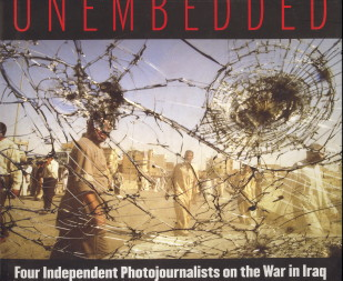 ABDUL-AHAD, GHAITH; ALFORD, KAEL; ANDERSON, THORNE; LEISTNER, RITA - Unembedded. Four independent photojournalists on the war in Iraq