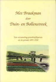 - Met Braakman door Duin- en Bollenstreek. Een verzameling prentbriefkaarten uit de periode 1895 - 1920