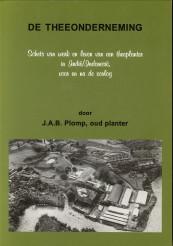 PLOMP, J.A.B - De theeonderneming. Schets van werk en leven van een theeplanter in Indië/Indonesië voor en na de oorlog