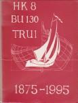- HK 8, BU 130, Trui 1875 - 1995 Lustrumuitgave Ter gelegenheid van de 120e verjaardag van de BU130 (Trui).