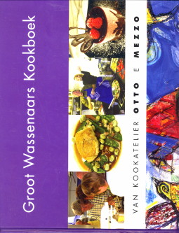 Afbeelding van tweedehands boek: SENF, FRANS N.M. (SAMENSTELLING)-Groot Wassenaars Kookboek van kookatelier Otto e Mezzo